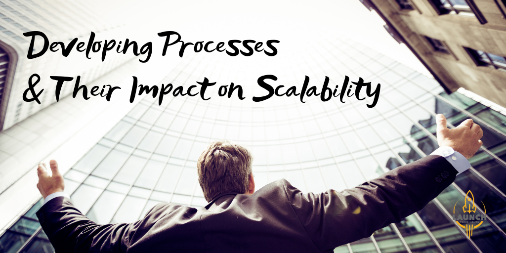 Developing Processes and Their Impact On Scalability